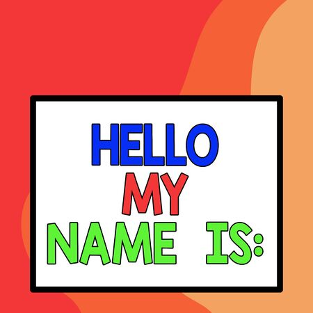 Word writing text Hello My Name Is. Business photo showcasing Introducing oneself to others You want showing to call you Big white blank square background inside one thick bold black outline frame