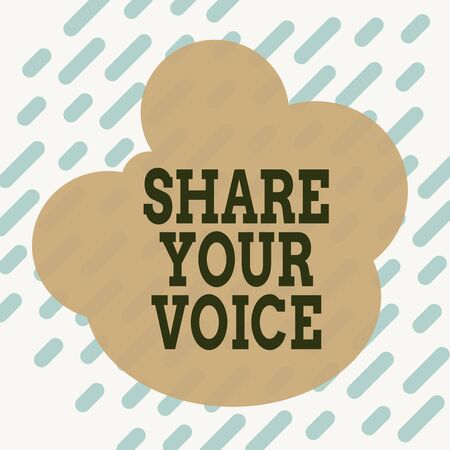 Conceptual hand writing showing Share Your Voice. Concept meaning asking employee or member to give his opinion or suggestion Square rectangle paper sheet load with full of pattern theme