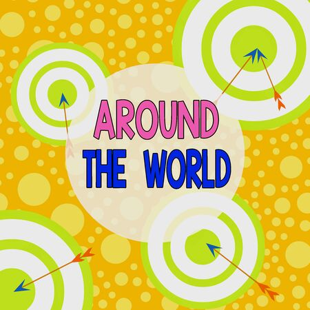 Text sign showing Around The World. Business photo text saying that something available all over globe everywhere Arrow and round target inside asymmetrical shaped object multicolour design