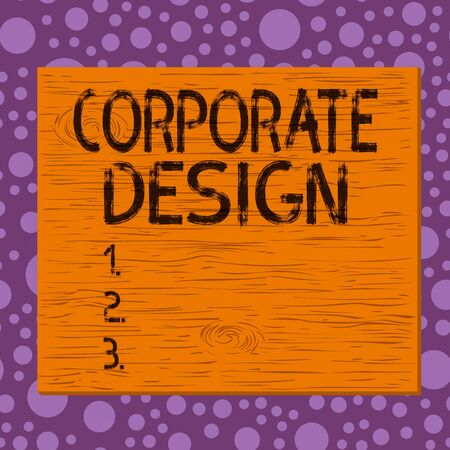 Writing note showing Corporate Design. Business concept for official graphical design of the logo and name of a company Square rectangle unreal cartoon wood on the coloured wall