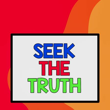 Word writing text Seek The Truth. Business photo showcasing Looking for the real facts Investigate study discover Big white blank square background inside one thick bold black outline frame