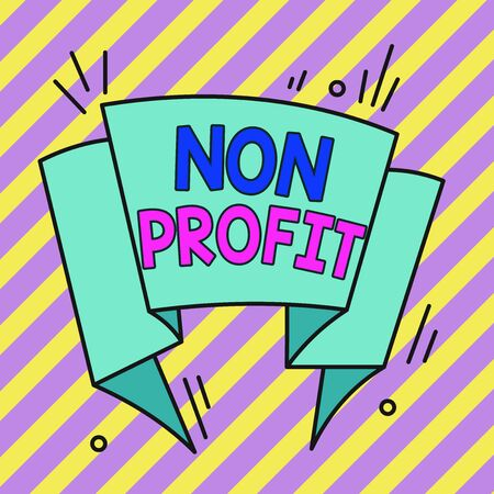 Conceptual hand writing showing Non Profit. Concept meaning type of organization that does not earn profits for its owners Asymmetrical uneven shaped pattern object multicolour design