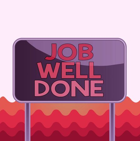 Conceptual hand writing showing Job Well Done. Concept meaning Well Performed You did it Cheers Approval Par Accomplished Metallic pole empty panel plank colorful backgound attached