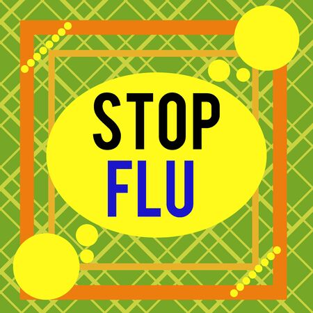 Word writing text Stop Flu. Business photo showcasing Treat the contagious respiratory illness caused by influenza virus Asymmetrical uneven shaped format pattern object outline multicolour design