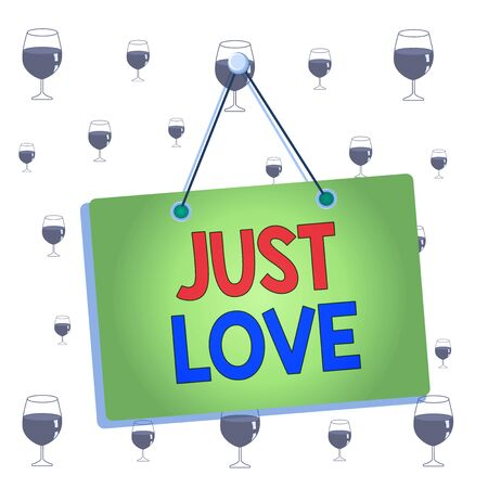 Text sign showing Just Love. Business photo showcasing being interested physically in someone An emotional attachment Colored memo reminder empty board blank space attach background rectangle