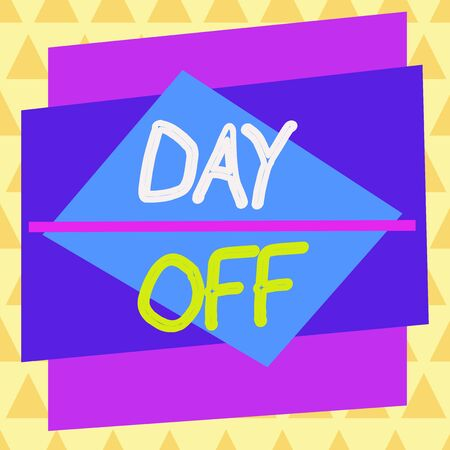 Conceptual hand writing showing Day Off. Concept meaning when you do not go to work even though it is usually a working day Asymmetrical format pattern object outline multicolor design