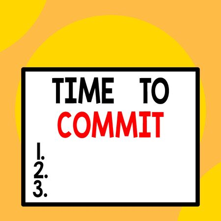 Writing note showing Time To Commit. Business concept for Engagement or obligation that restricts freedom of action Front close up view big blank rectangle abstract geometrical background