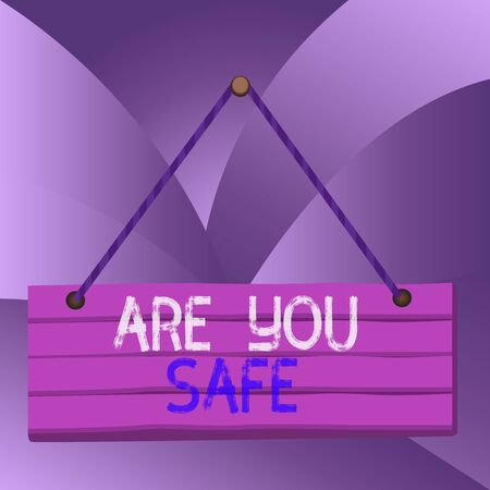 Handwriting text Are You Safe. Conceptual photo Free from danger Not anticipating any Harm Hurt physically Wood plank nail pin string board colorful background wooden panel fixed