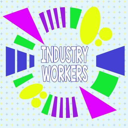 Text sign showing Industry Workers. Business photo showcasing one that works especially at analysisual or industrial labor Asymmetrical uneven shaped format pattern object outline multicolour design