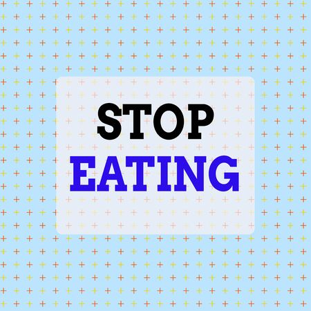 Conceptual hand writing showing Stop Eating. Concept meaning cease the activity of putting or taking food into the mouth Infinite Endless Aligned Two Tone CrossStitch Plus Sign Pattern 版權商用圖片