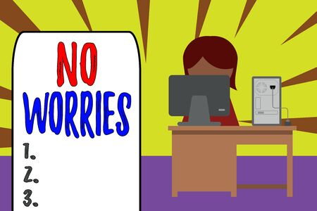 Handwriting text No Worries. Conceptual photo an expression used to say that everything is all right Young female working office sitting desktop computer office monitor photo