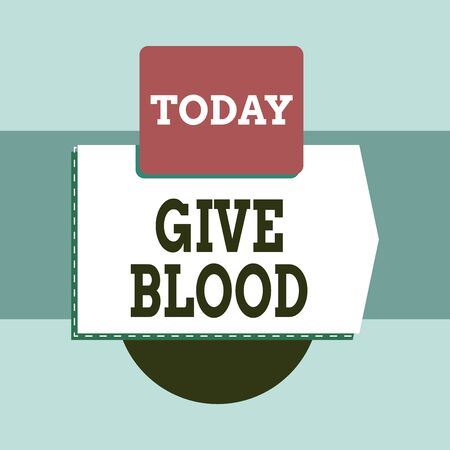 Text sign showing Give Blood. Business photo text demonstrating voluntarily has blood drawn and used for transfusions Blank banner rectangle square above semicircle down Geometrical background
