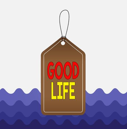 Conceptual hand writing showing Good Life. Concept meaning living in comfort and luxury with few problems or worries Empty tag colorful background label rectangle attach string