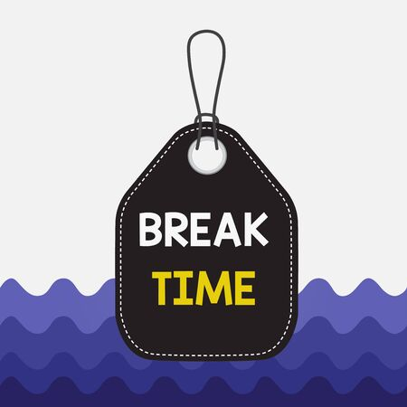 Text sign showing Break Time. Business photo showcasing scheduled time when workers stop working for a brief period Empty tag blank space colorful background label rectangle attached string