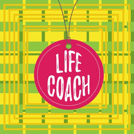 Text sign showing Life Coach. Business photo showcasing someone who helps identify your goals and plan to achieve them Badge circle label string rounded empty tag colorful background small shape