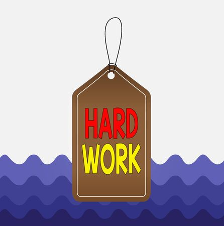 Conceptual hand writing showing Hard Work. Concept meaning always putting a lot of effort and care into work or endurance Empty tag colorful background label rectangle attach string