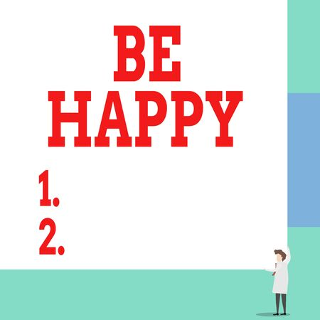 Text sign showing Be Happy. Business photo showcasing to live every moment as the last love your life work family Front view young woman holding two hands right corner big blank rectangle