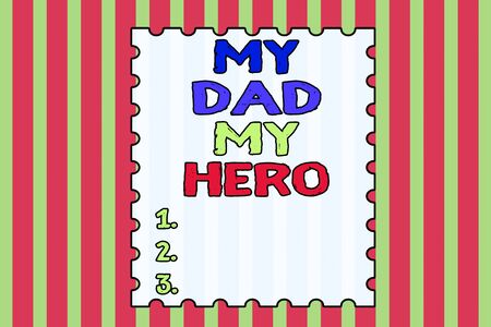 Conceptual hand writing showing My Dad My Hero. Concept meaning Admiration for your father love feelings emotions compliment Abstract background multicolor intersecting striped pattern