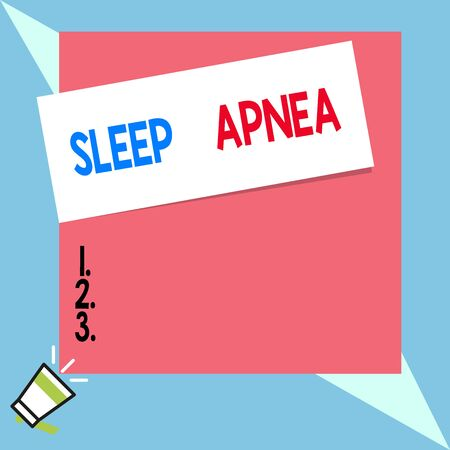 Text sign showing Sleep Apnea. Business photo text disorder which demonstrating repeatedly stop breathing when asleep Speaking trumpet on left bottom and paper attached to rectangle background