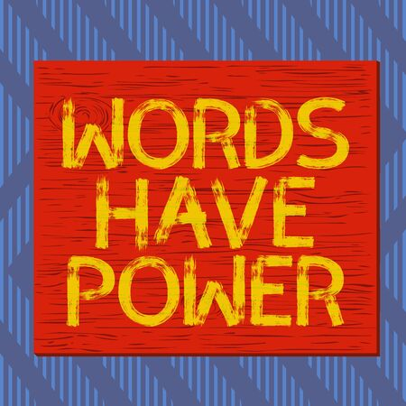 Text sign showing Words Have Power. Business photo text Energy Ability to heal help hinder humble and humiliate Square rectangle unreal cartoon wood wooden nailed stuck on coloured wall