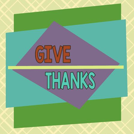 Handwriting text Give Thanks. Conceptual photo express gratitude or show appreciation Acknowledge the kindness Asymmetrical uneven shaped format pattern object outline multicolour design