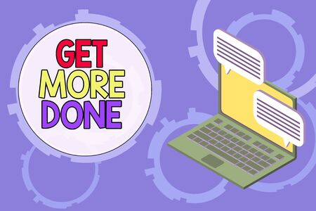 Conceptual hand writing showing Get More Done. Concept meaning Checklist Organized Time Management Start Hardwork Act Laptop receiving sending information internet wireless