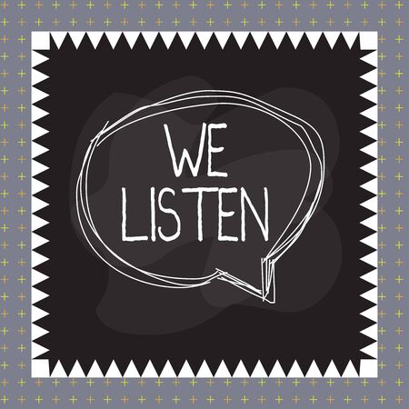 Word writing text We Listen. Business photo showcasing Group of showing that is willing to hear anything you want to say Speaking bubble inside asymmetrical shaped object outline multicolor design Stok Fotoğraf