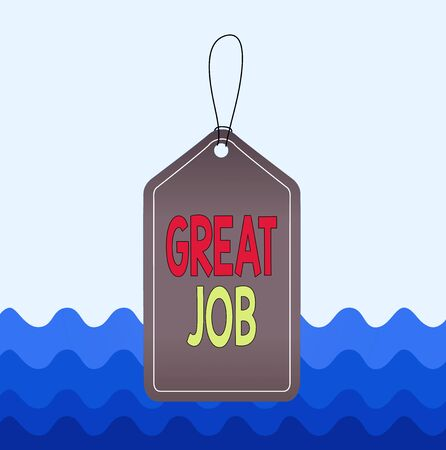 Conceptual hand writing showing Great Job. Concept meaning used praising someone for something they have done very well Empty tag colorful background label rectangle attach string