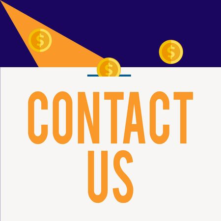 Writing note showing Contact Us. Business concept for Term used to describe reaching out with the business or demonstrating Three gold spherical coins value thousand dollars bounce to piggy bank