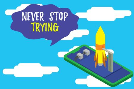 Text sign showing Never Stop Trying. Business photo text Do not give up Continue to Try Again Keep on Doing Ready to launch rocket lying smartphone. Startup negotiations to begin 版權商用圖片