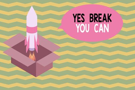Word writing text Yes break You Can. Business photo showcasing Positivity Encouragement Persuade Dare Confidence Uphold Fire launching rocket carton box. Starting up project. Fuel inspiration