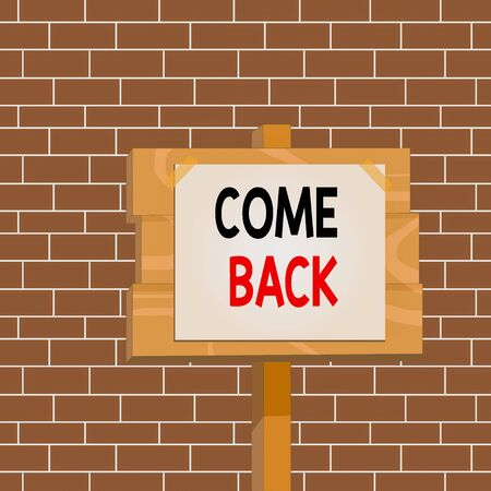 Text sign showing Come Back. Business photo showcasing asking for a demonstrating to return place where love ones resides Wood plank wooden stick pole paper note attached adhesive tape empty space Stock Photo