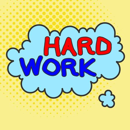 Word writing text Hard Work. Business photo showcasing always putting a lot of effort and care into work or endurance Asymmetrical uneven shaped format pattern object outline multicolour design