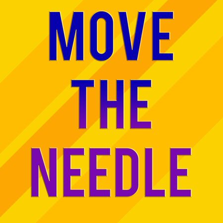 Text sign showing Move The Needle. Business photo text Make a noticeable difference in something do better Square rectangle paper sheet loaded with full creation of pattern theme
