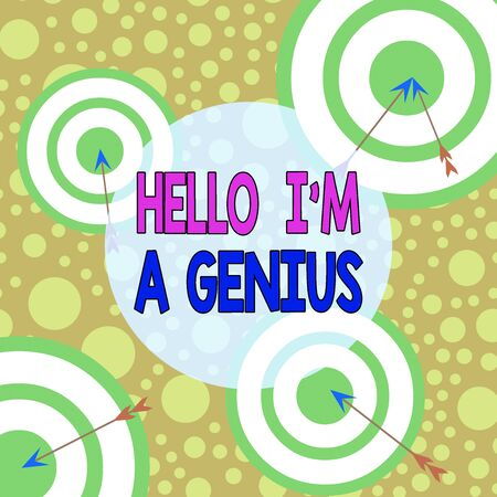 Text sign showing Hello I M A Genius. Business photo text Introduce yourself as over average demonstrating to others Arrow and round target inside asymmetrical shaped object multicolour design