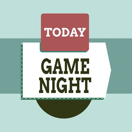 Text sign showing Game Night. Business photo text event in which folks get together for the purpose of getting laid Blank banner rectangle square above semicircle down Geometrical background