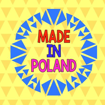 Text sign showing Made In Poland. Business photo text A product or something that is analysisufactured in Poland Asymmetrical uneven shaped format pattern object outline multicolour design Archivio Fotografico