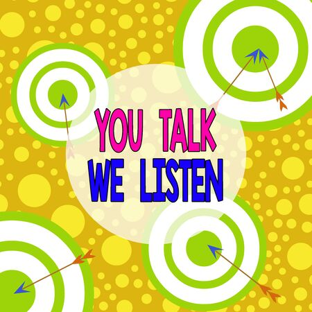 Text sign showing You Talk We Listen. Business photo text Two Way Communication Motivational Conversation Arrow and round target inside asymmetrical shaped object multicolour design Фото со стока