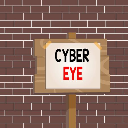 Text sign showing Cyber Eye. Business photo showcasing tool engages in building smart technologies in cybersecurity Wood plank wooden stick pole paper note attached adhesive tape empty space