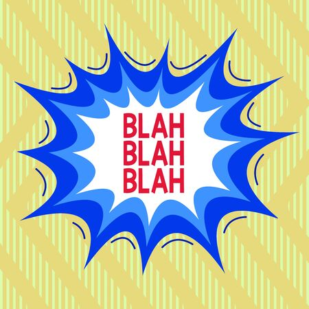 Text sign showing Blah Blah Blah. Business photo showcasing Talking too much false information gossips nonsense speaking Asymmetrical uneven shaped format pattern object outline multicolour design