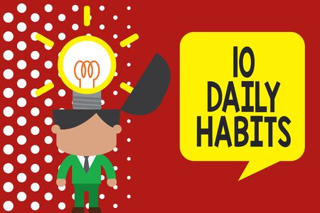Writing note showing 10 Daily Habits. Business concept for Healthy routine lifestyle Good nutrition Exercises Standing successful man suit necktie surging innovative solutions