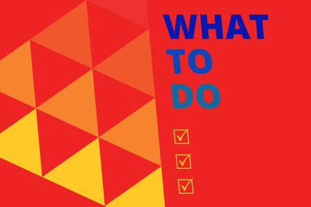 Writing note showing What To Do. Business concept for asking someone advice about next action is going to be made Geometric Background. Triangles Pattern for Business Presentations. Web
