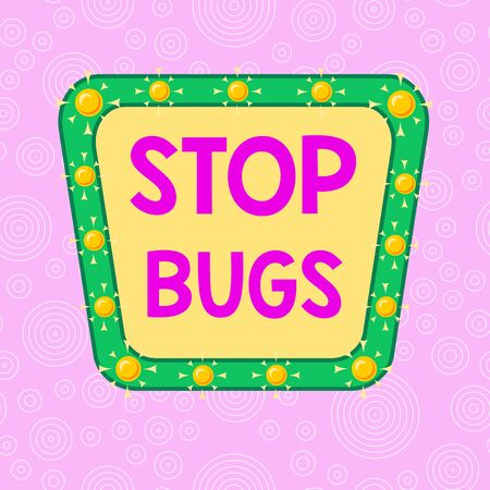 Handwriting text writing Stop Bugs. Conceptual photo Get rid an insect or similar small creature that sucks blood Asymmetrical uneven shaped format pattern object outline multicolour design