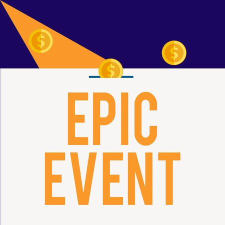 Writing note showing Epic Event. Business concept for pertaining to a long poetic composition centered upon a hero Three gold spherical coins value thousand dollars bounce to piggy bank Stok Fotoğraf