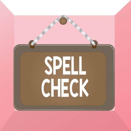 Conceptual hand writing showing Spell Check. Concept meaning to use a computer program to find and correct spelling errors Board fixed nail frame colored background rectangle panel