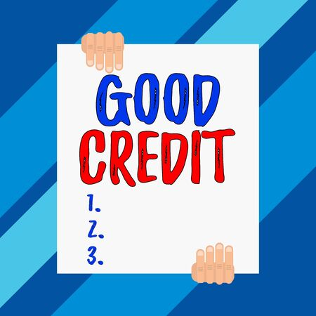 Conceptual hand writing showing Good Credit. Concept meaning borrower has a relatively high credit score and safe credit risk Two hands holding big blank rectangle up down design