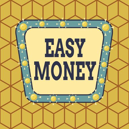 Conceptual hand writing showing Easy Money. Concept meaning money that is easily have and sometimes dishonestly earned Asymmetrical uneven shaped pattern object multicolour design