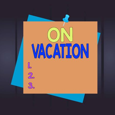 Writing note showing On Vacation. Business concept for period spent away from home or business in travel or recreation Reminder color background thumbtack tack memo pin square Stock fotó