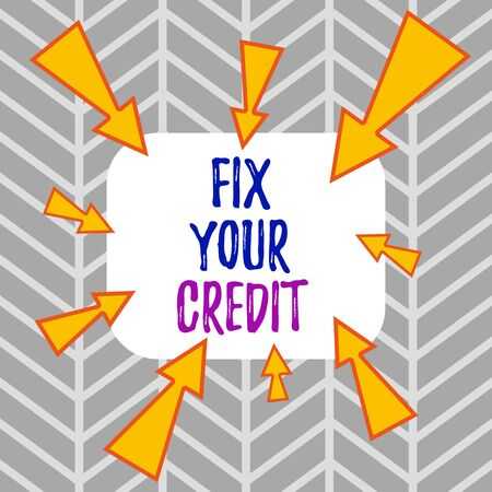 Word writing text Fix Your Credit. Business photo showcasing Keep balances low on credit cards and other credit Asymmetrical uneven shaped format pattern object outline multicolour design