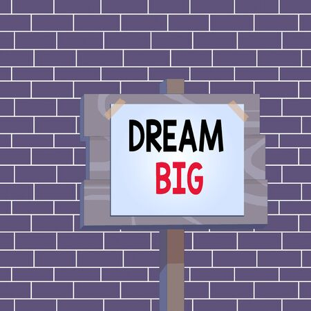 Text sign showing Dream Big. Business photo showcasing seeking purpose for your life and becoming fulfilled in process Wood plank wooden stick pole paper note attached adhesive tape empty space Stock fotó